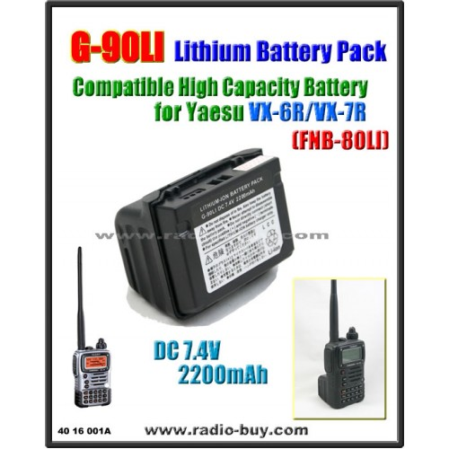 G-90LI Battery compatible for Yaesu VX-6R/VX-7R/VXA700/710 (High Capacity) FNB-80LI